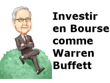 Comment investir en Bourse comme Warren Buffett